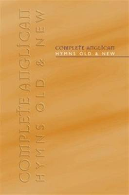 Complete Anglican Hymns Old and New: Words Edition
