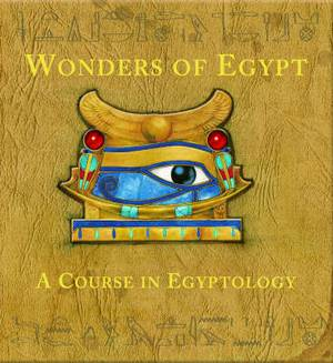 Wonders of Egypt: A Course in Egyptology