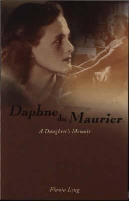 Daphne du Maurier: A Daughter's Memoir