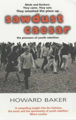 Sawdust Caesar: The Pioneers of Youth Rebellion