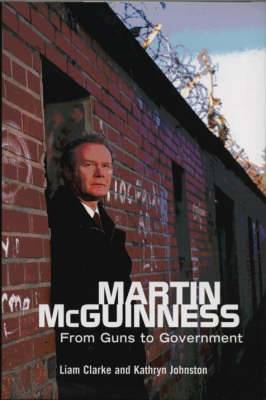 Martin McGuinness: From Guns to Government