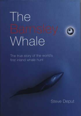 The Barnsley Whale: The True Story of the World's First Inland Whale Hunt