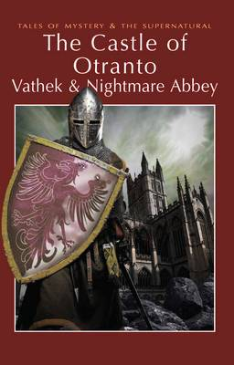 The Castle of Otranto/nightmare Abbey/Vathek