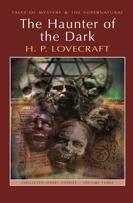 The Haunter of the Dark: Collected Short Stories: v.3