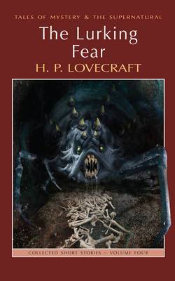 The Lurking Fear: Collected Short Stories: Volume 4