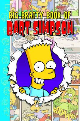 Simpsons Comics Presents: The Big Bratty Book of Bart