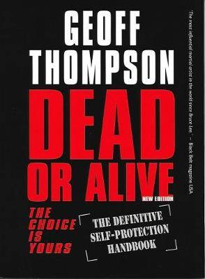Dead or Alive: The Choice is Yours  - The Definitive Self-protection Handbook