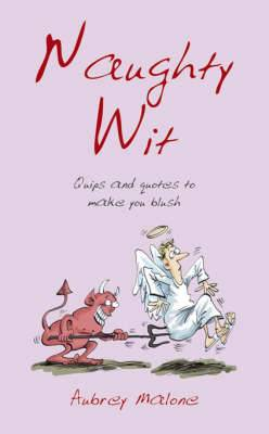 Naughty Wit: Quips and Quotes to Make You Blush