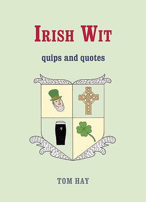 Irish Wit: Quips and Quotes