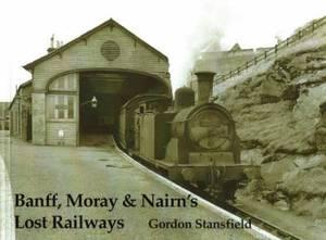 Banff, Moray and Nairn's Lost Railways