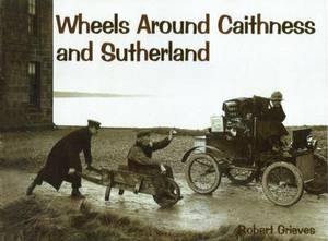 Wheels Around Caithness and Sutherland