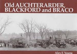 Old Auchterarder, Blackford and Braco: With Aberuthven, Gask and Gleneagles
