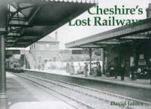 Cheshire's Lost Railways