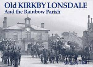 Old Kirkby Lonsdale: And the Rainbow Parish