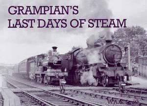 Grampian's Last Days of Steam
