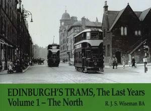 Edinburgh's Trams, The Last Years: v. 1: The North