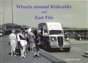 Wheels Around Kirkcaldy and East Fife