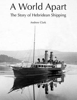A World Apart: The Story of Hebridean Shipping