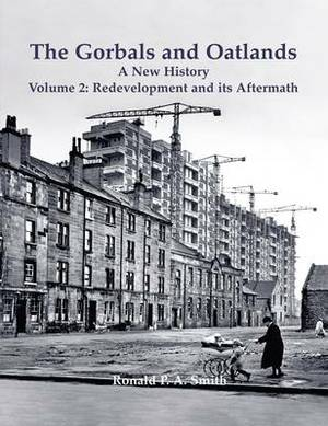 The Gorbals and Oatlands a New History: 2: Redevelopment and its Aftermath