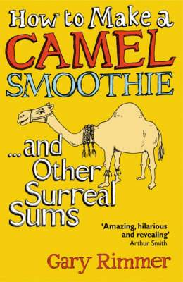 How to Make a Camel Smoothie: And Other Surreal Sums