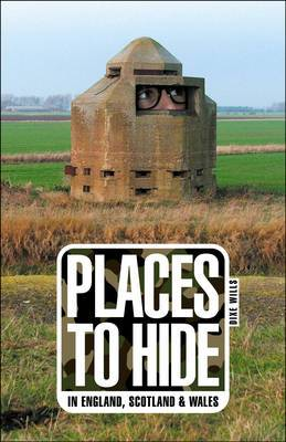 Places to Hide: In England, Scotland and Wales