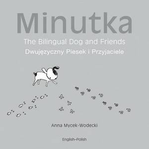 Minutka the Bilingual Dog and Friends