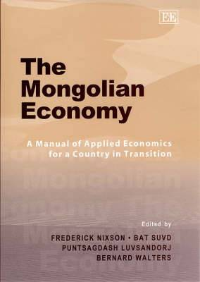 Mongolian Economy: A Manual of Applied Economics for a Country in Transition