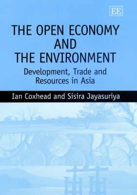 The Open Economy and the Environment: Development, Trade and Resources in Asia