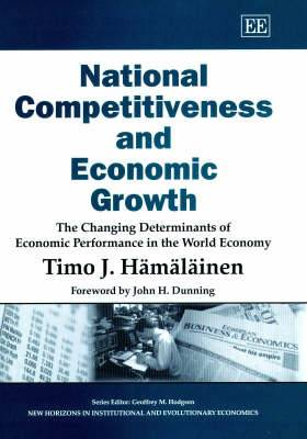 National Competitiveness and Economic Growth: The Changing Determinants of Economic Performance in the World Economy