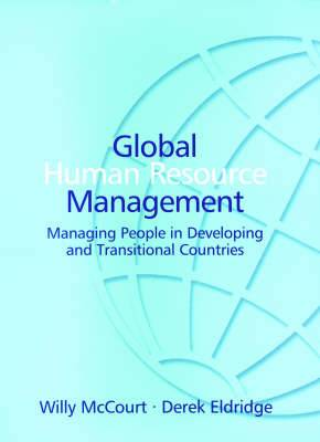 Global Human Resource Management: Managing People in Developing and Transitional Countries