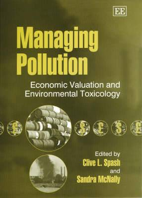 Managing Pollution: Economic Valuation and Environmental Toxicology