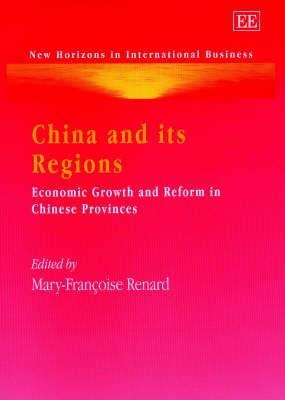 China and its Regions: Economic Growth and Reform in Chinese Provinces