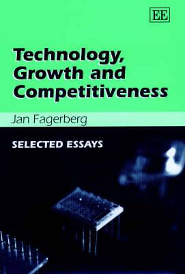 Technology, Growth and Competitiveness: Selected Essays