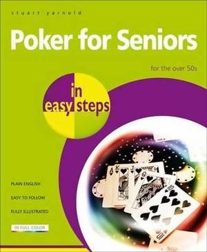 Poker for Seniors in Easy Steps