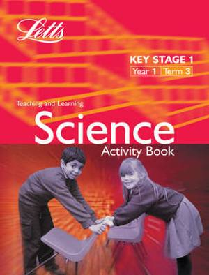 Key Stage 1 Science: Year 1, Term 3: Activity Book