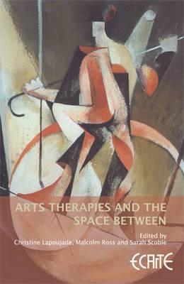 Arts Therapies and the Space Between: European Consortium for Arts Therapies Education