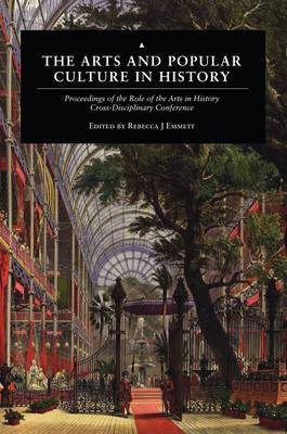 The Arts and Popular Culture in History: Proceedings of the Role of the Arts in History Cross-Disciplinary Conference