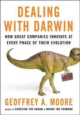 Dealing with Darwin: How All Businesses Can, and Must, Innovate Forever