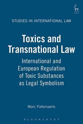 Toxics and Transnational Law: International and European Regulation of Toxic Substances as Legal Symbolism