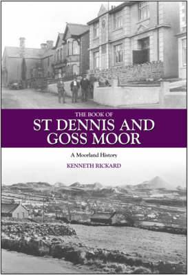 The Book of St Dennis and Goss Moor: A Moorland History