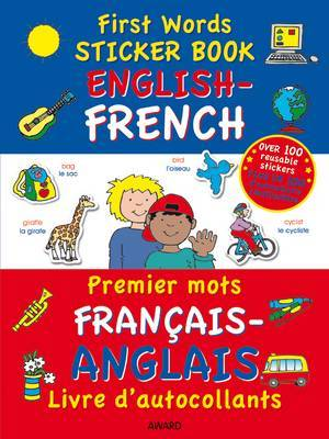 First Words Sticker Book: English - French
