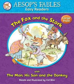 The Fox and the Stork: with The Man, His Son and the Donkey