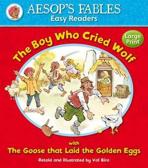 The Boy Who Cried Wolf: with The Goose That Laid the Golden Eggs