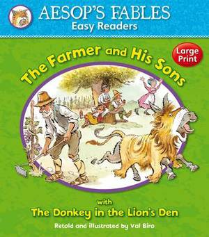 The Farmer and His Sons: with The Donkey and the Lion's Den