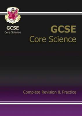 GCSE Core Science: Complete Revision & Practice - Higher