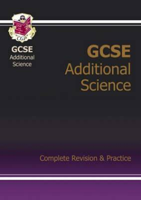 GCSE Additional Science Complete Revision & Practice (A*-G Course)