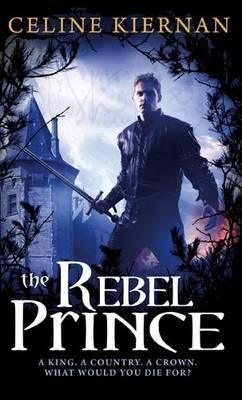 The Rebel Prince: The Moorehawke Trilogy: Book Three