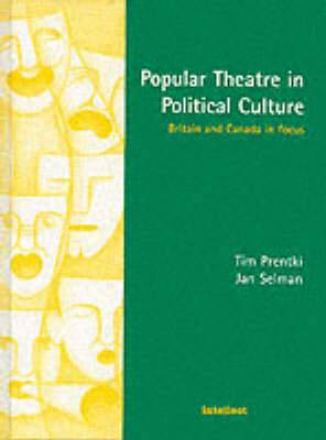 Popular Theatre in Political Culture: Britain and Canada in Focus