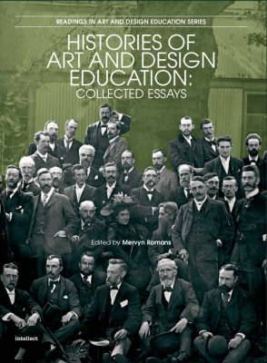 Histories of Art and Design Education: Collected Essays