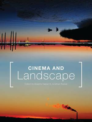 Cinema and Landscape: Film, Nation and Cultural Geography